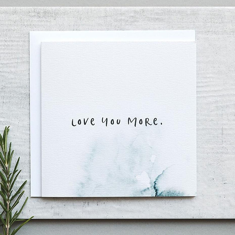 'Love You More' Romantic Anniversary Card