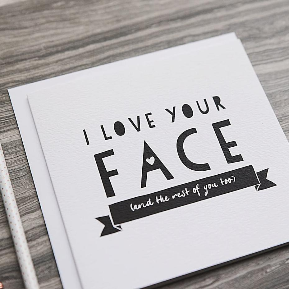 I love your face funny anniversary card