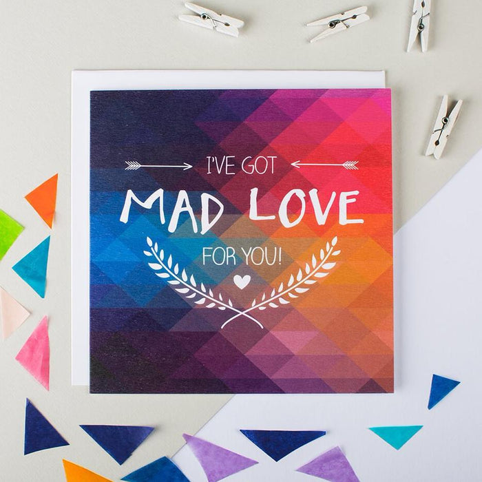 Colourful anniversary card - 'I've got mad love for you'