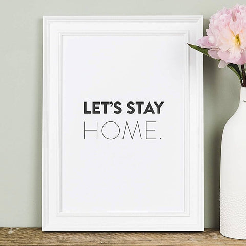 'Let's Stay Home' Minimalist Typography Print