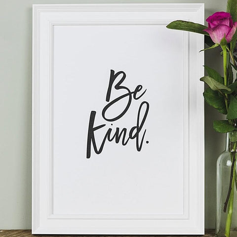 'Be Kind' Motivational Black And White Typography Print
