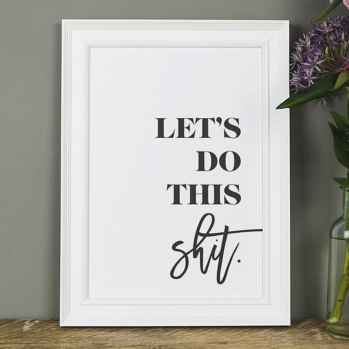 Black And White Motivational Typography Prints 'Let's Do This Shit'