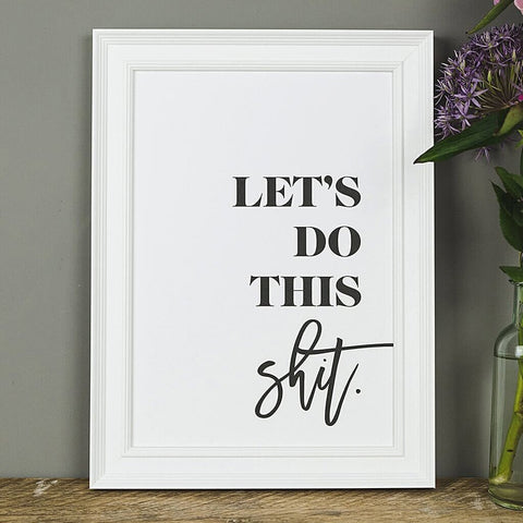'Let's Do This Shit' Motivational Black And White Typography Print