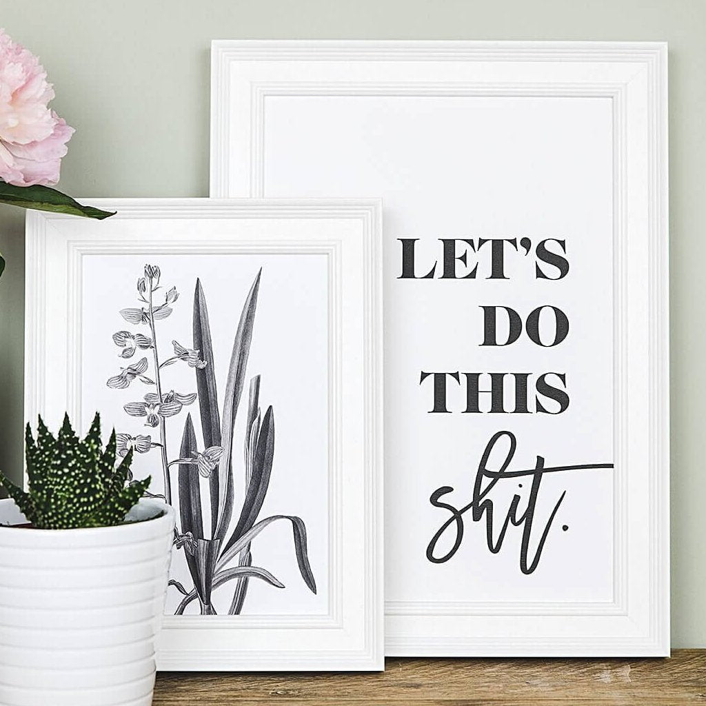 Black And White Gallery Wall Prints 'Let's Do This Shit'