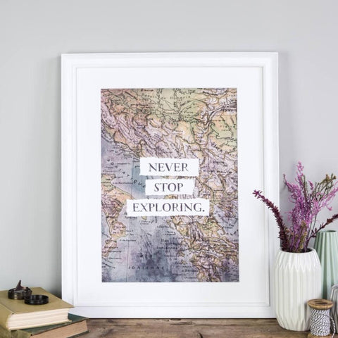 'Never Stop Exploring' Motivational Travel Quote Print A4