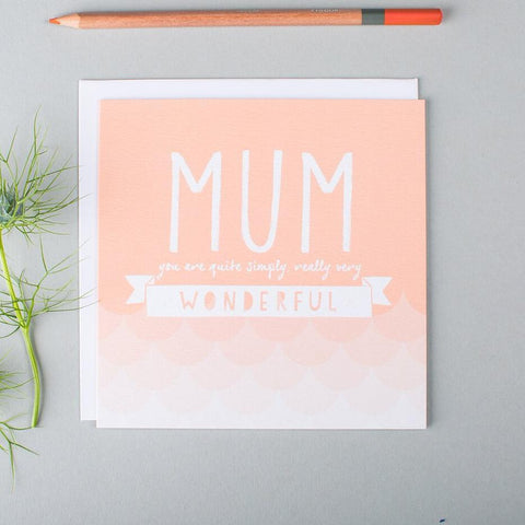 Pastel Mother's Day card 'Mum, you are quite simply really very wonderful'