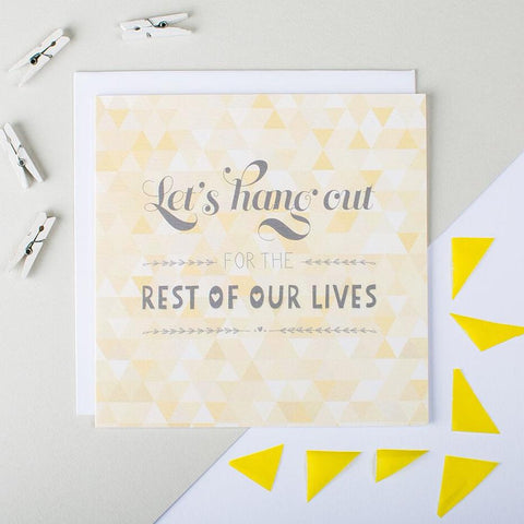 Quirky Proposal card 'let's hang out for the rest of our lives'