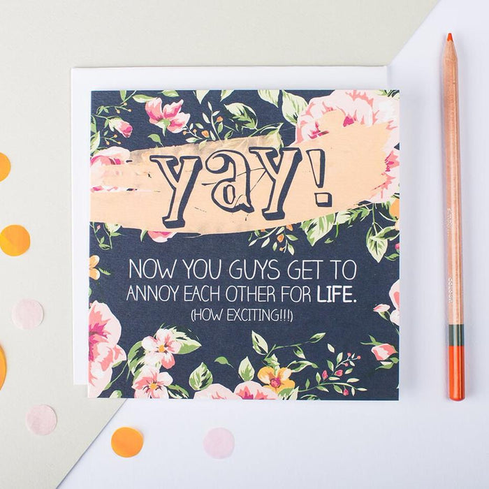 Sarcastic wedding and engagement card 'Annoy each other for life'