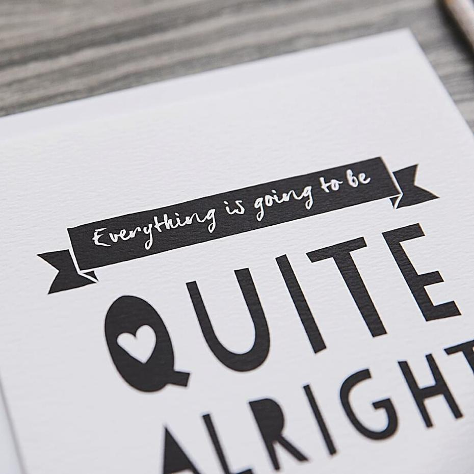 Sympathy card - 'Quite Alright'