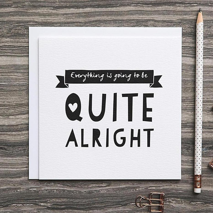 'Quite Alright' sympathy card