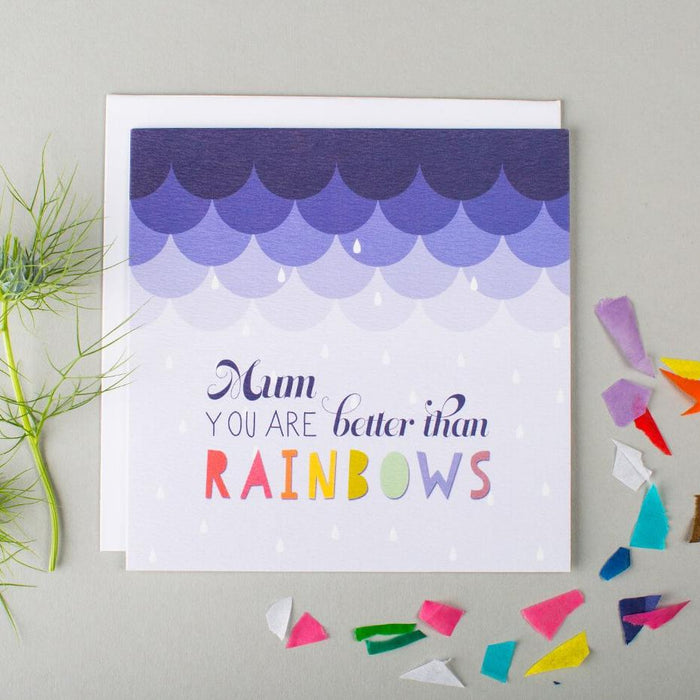 Rainbow Mother's Day Card 'You are better than rainbows'