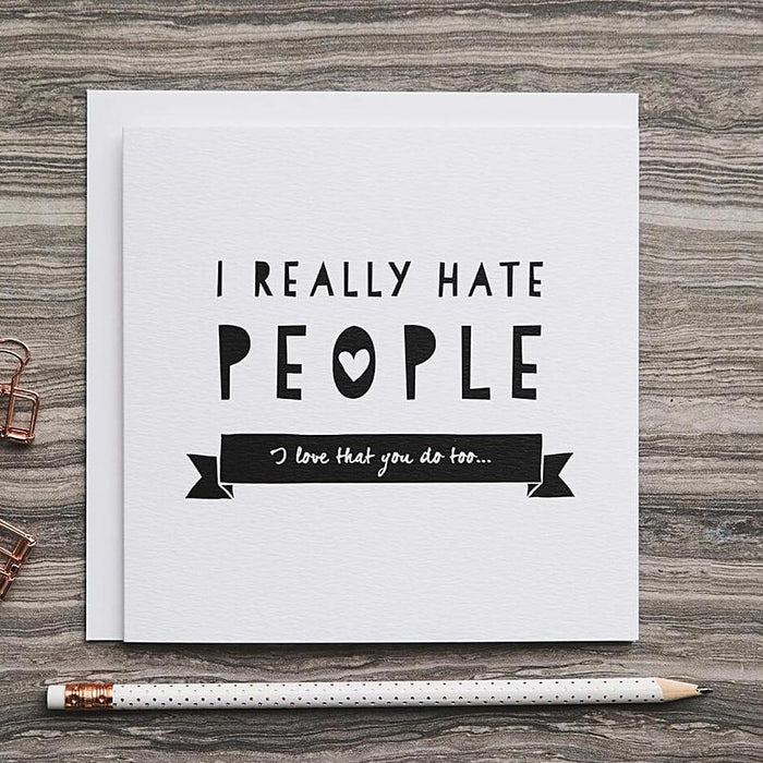 'Really Hate People' Funny Friendship Card