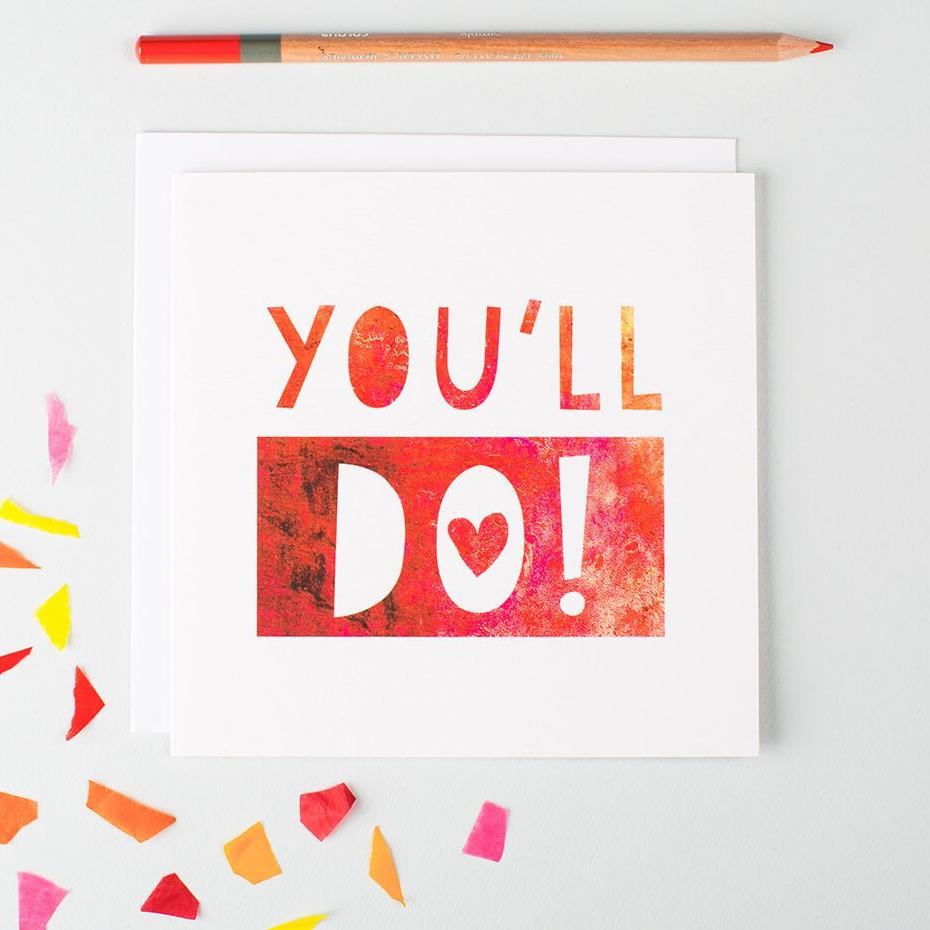 Sarcastic anniversary card for husband or wife, boyfriend or girlfriend. 'You'll Do!'