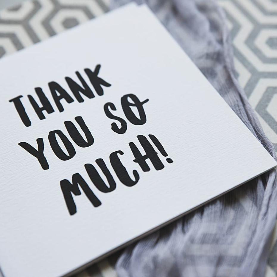 Black And White 'Thank You So Much' Card