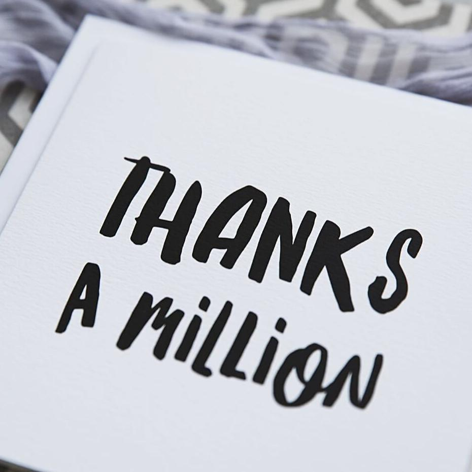Monochrome Typographic Card 'Thanks A Million'