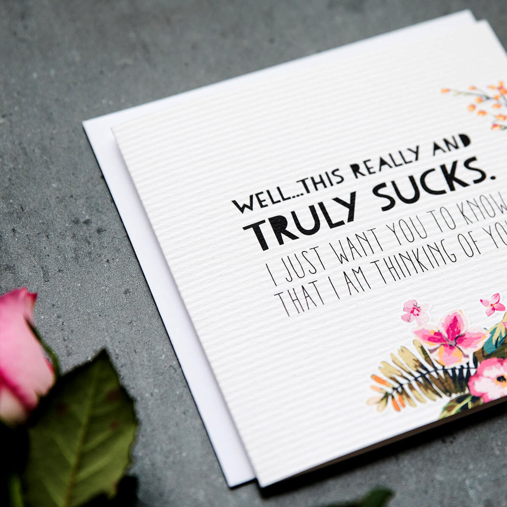 'Truly Sucks' Floral Sympathy Card