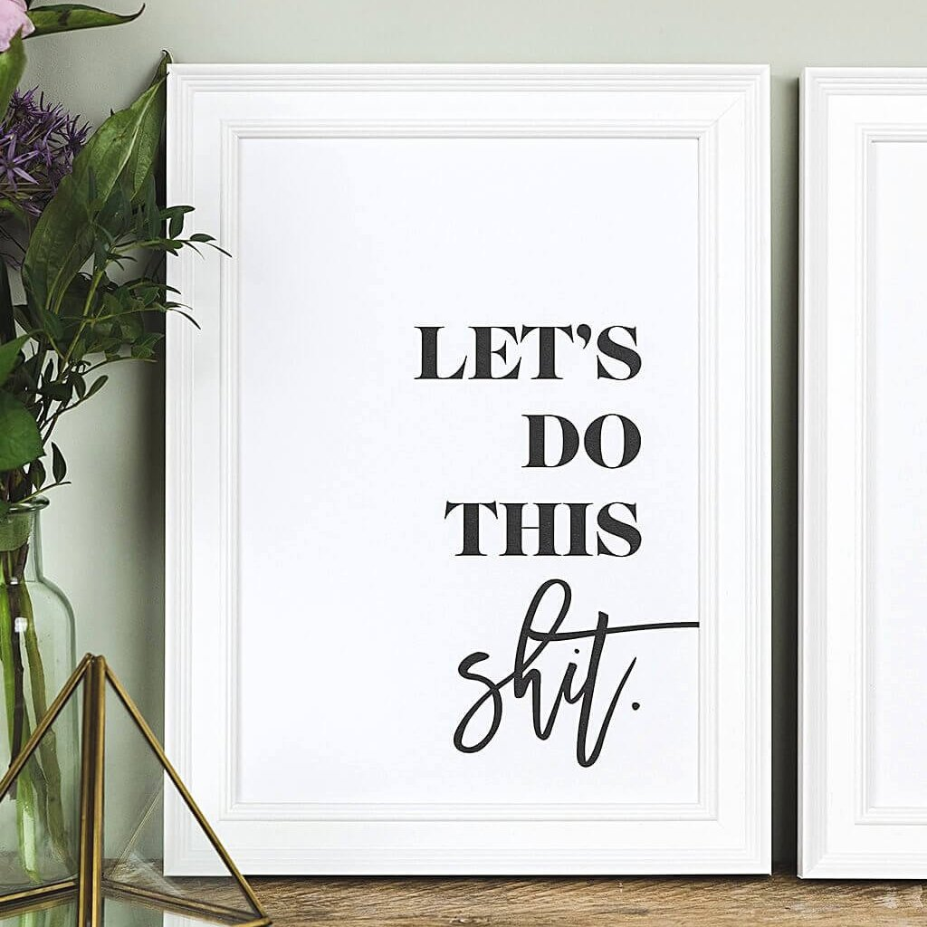 Typographic A4 Print 'Let's Do This Shit'
