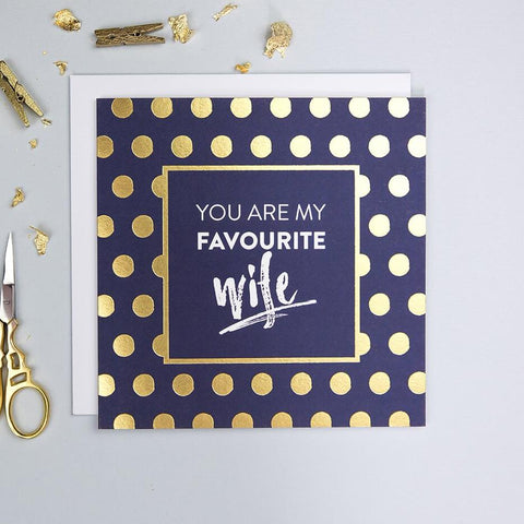 You Are My Favourite Wife Card