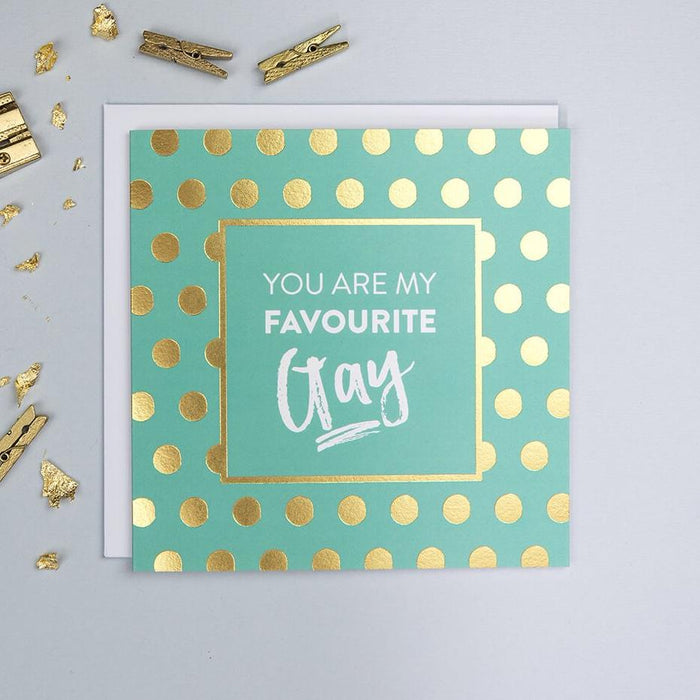 Gold Foil 'You Are My Favourite Gay' Anniversary Or Friendship Card