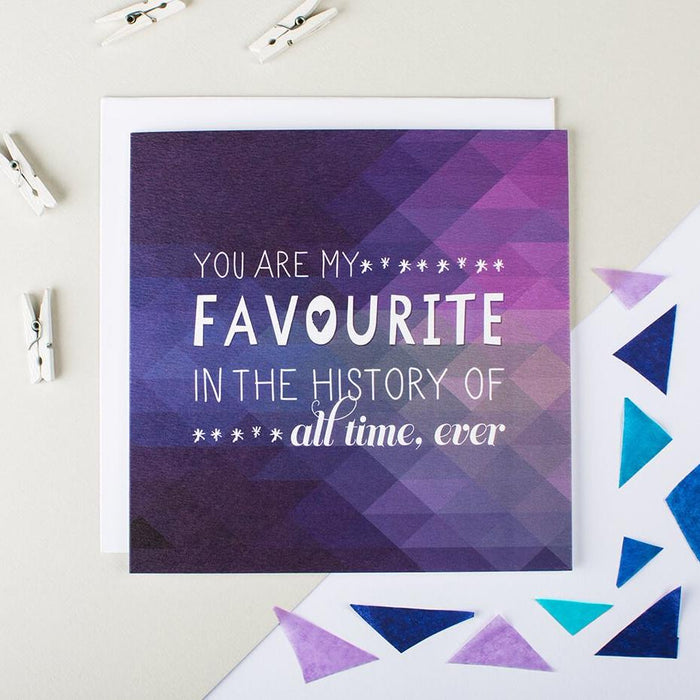 'You are my favourite' geometric love card for boyfriend, girlfriend, husband, wife, best friend