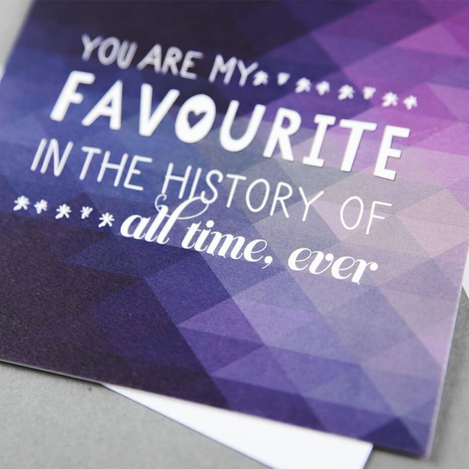 'You are my favourite' geometric valentine's day card for husband, wife, girlfriend or boyfriend