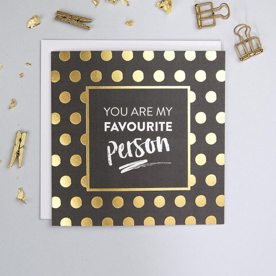 Gold Foil 'You Are My Favourite Person' Anniversary Or Friendship Card