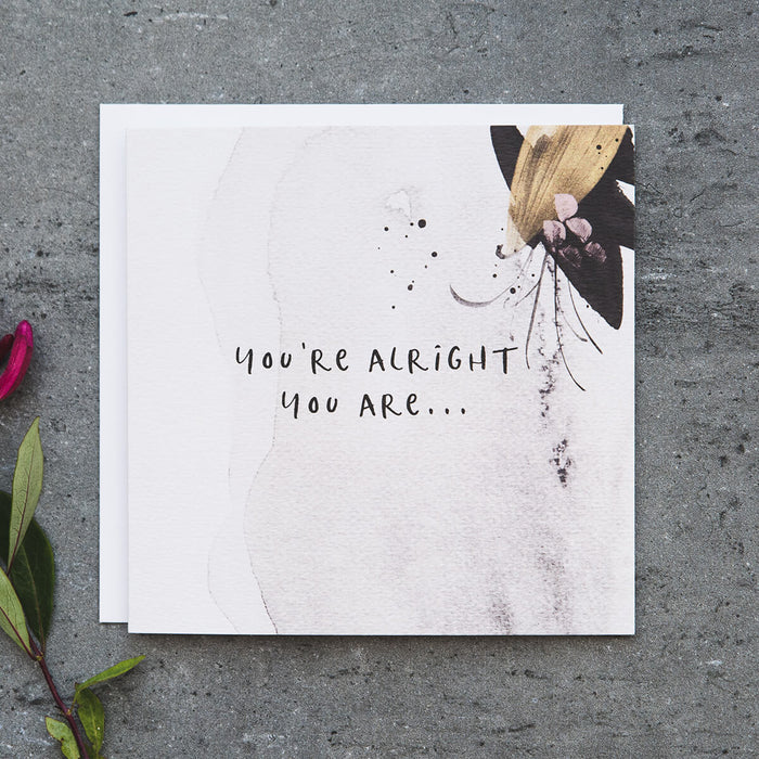 Funny Anniversary Card 'You're Alright You Are'