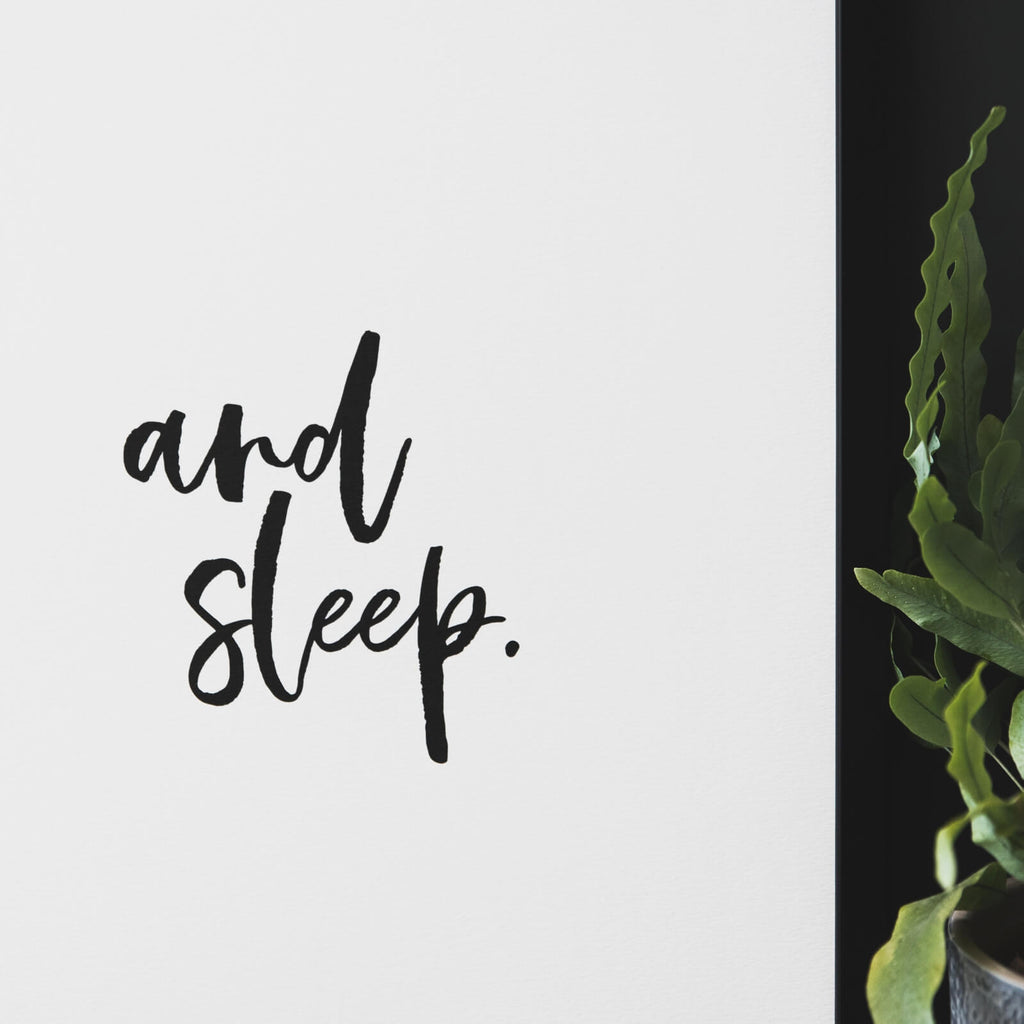 monochrome print for the bedroom that reads 'and sleep'