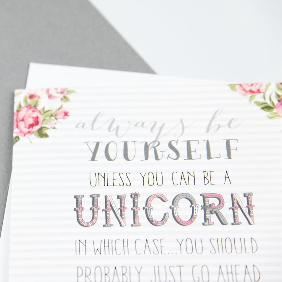 Always be yourself unless you can be a unicorn funny greetings card