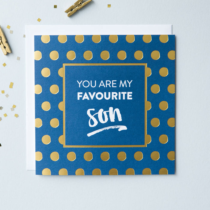 blue card with gold foil polka dots which reads 'you are my favourite son'