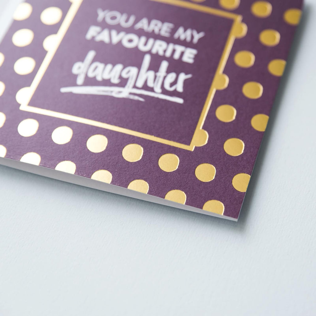 'You Are My Favourite Daughter' Gold Foil Card