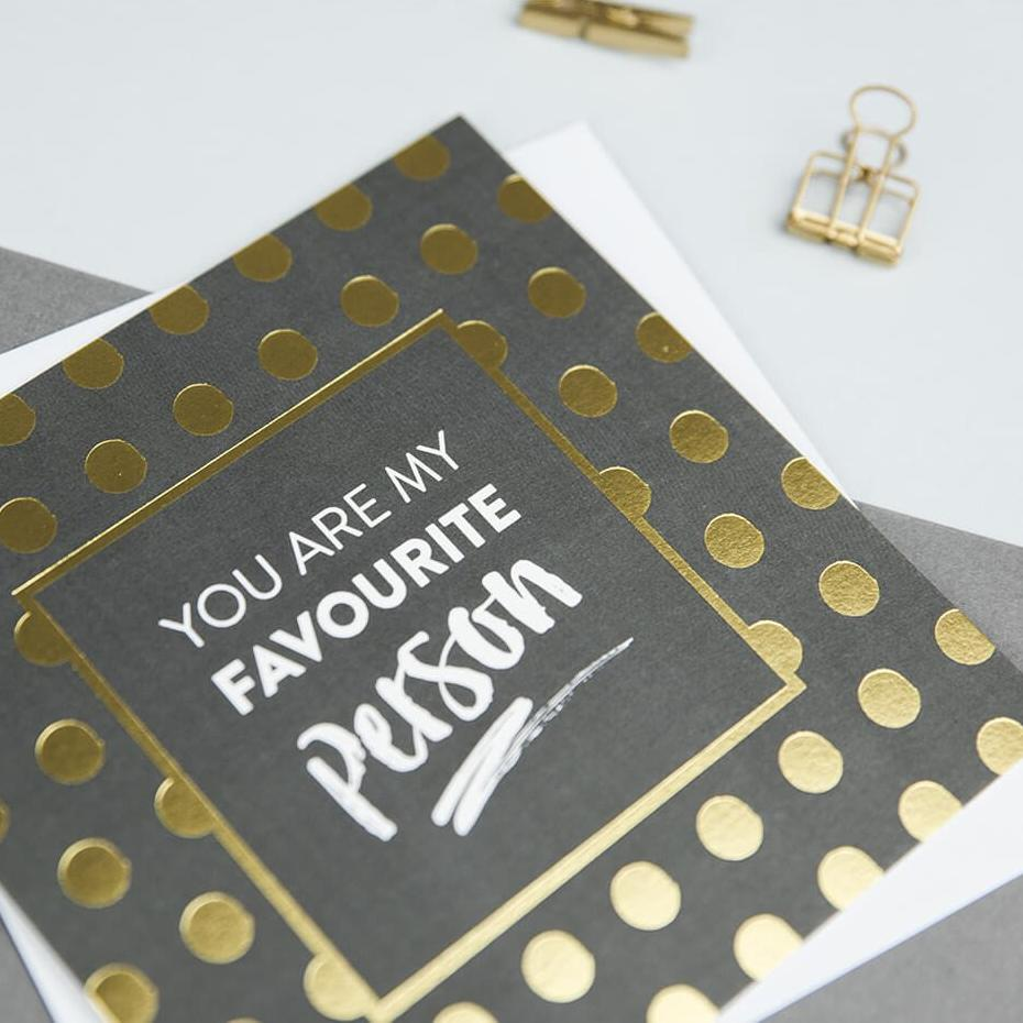 'You Are My Favourite Person' Gold Foil Anniversary Card
