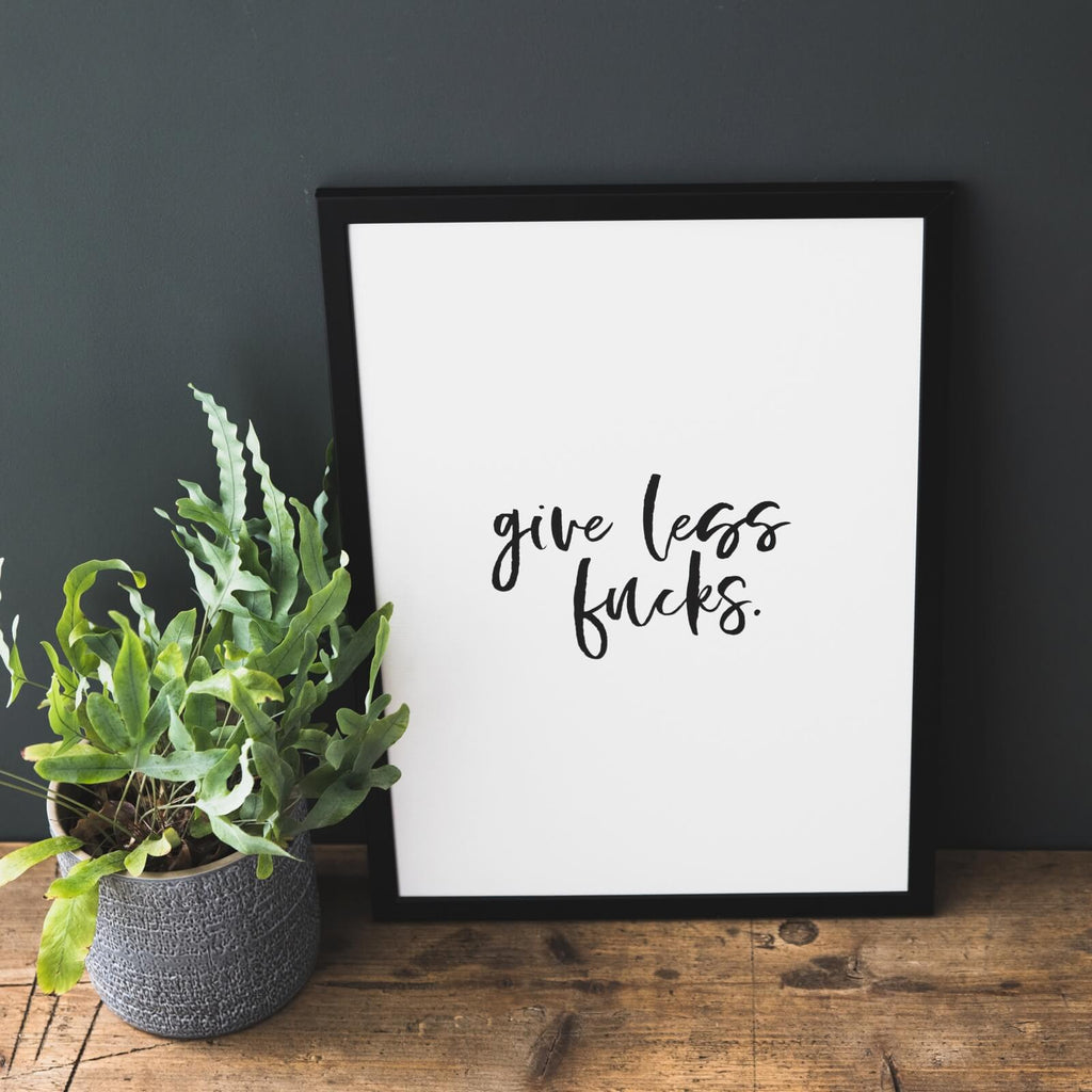 Funny Typographic Print 'Give Less Fucks'
