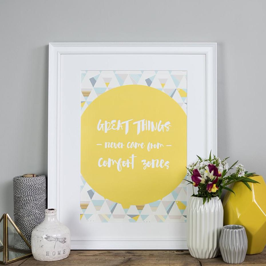 'Great Things Never Came From Comfort Zones' Poster Print