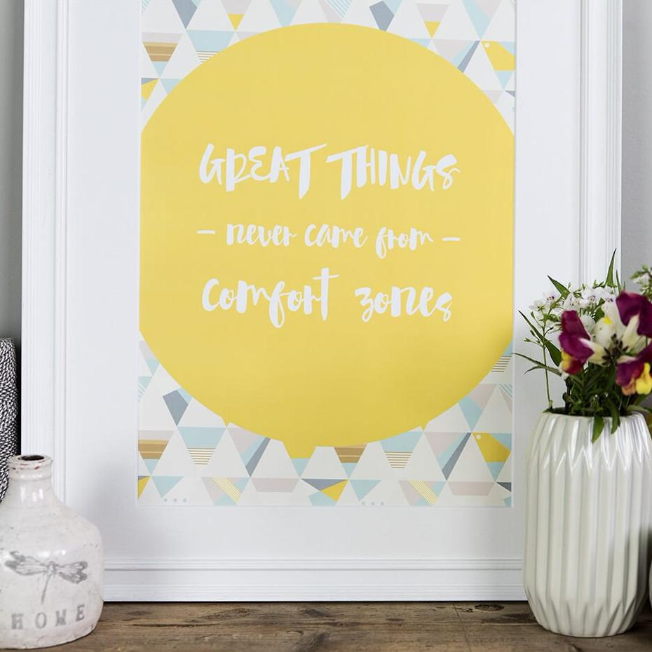 'Great Things Never Came From Comfort Zones' Wall Art Print