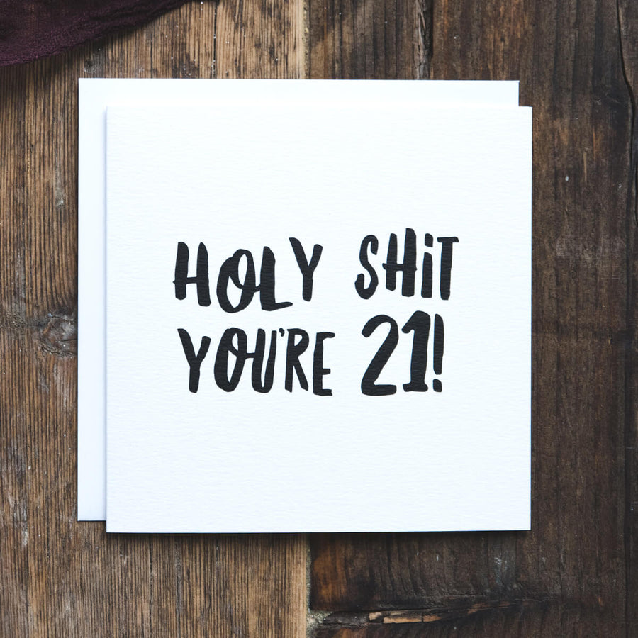 Holy Shit You're 21! Funny Birthday Card