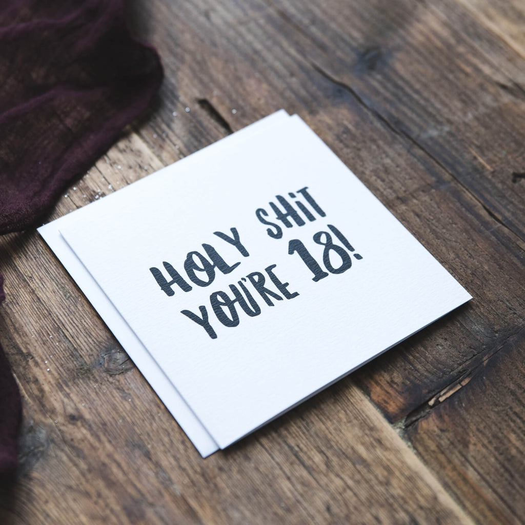Holy Shit You're 18! Funny Birthday Card