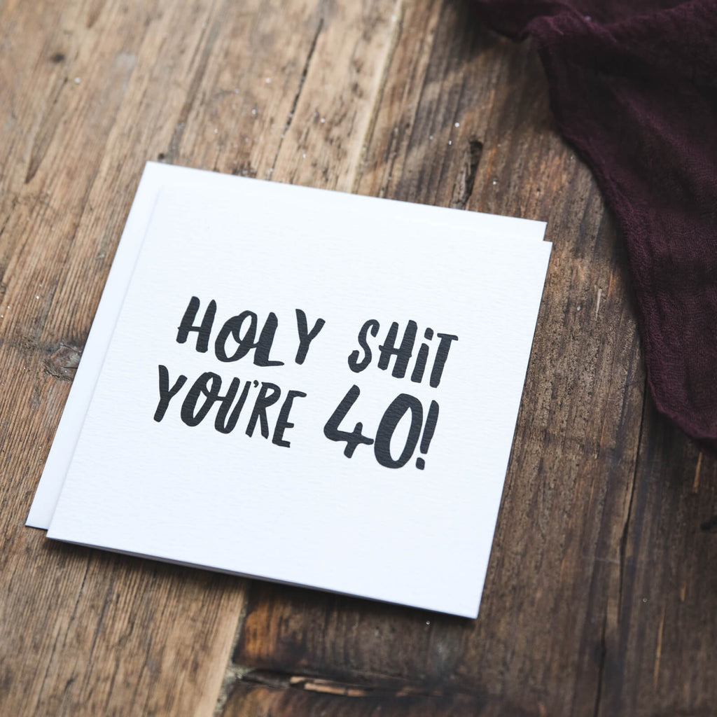 Holy Shit You're 40! Funny Milestone Birthday Card