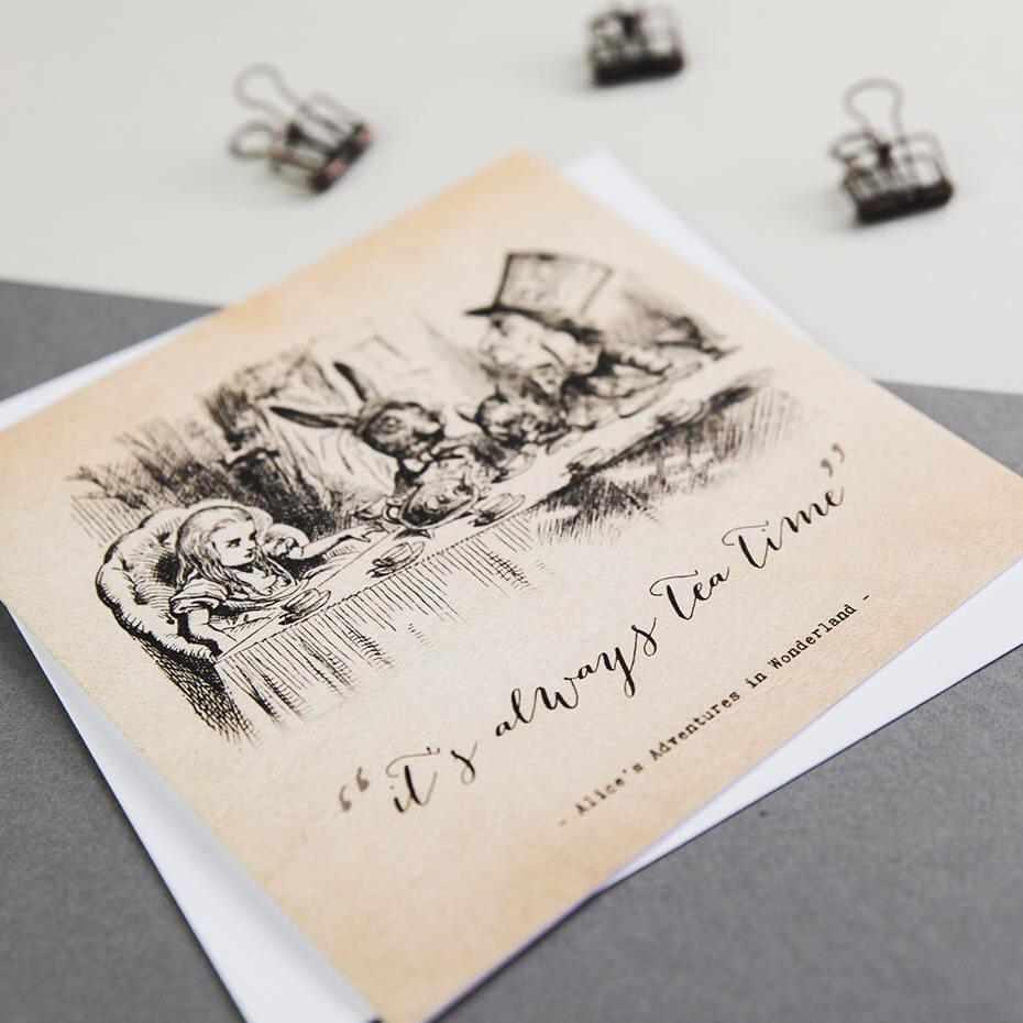Alice in wonderland greetings cards - It's always tea time quote