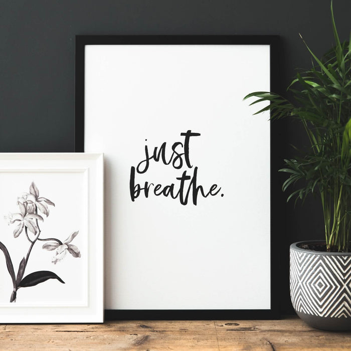 'Just Breathe' Calming Monochrome Print