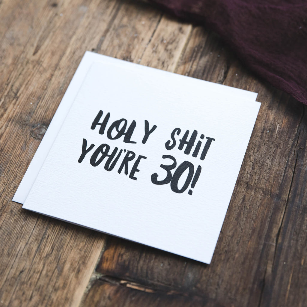 Holy Shit You're 30! Funny Milestone Birthday Card