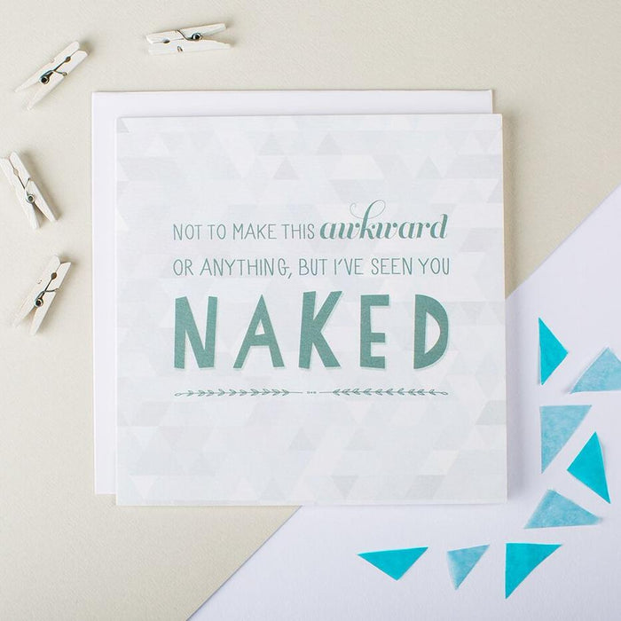 Naughty anniversary cards 'I've seen you naked'