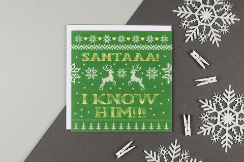 'Santaaa I Know Him!' Funny Christmas Card