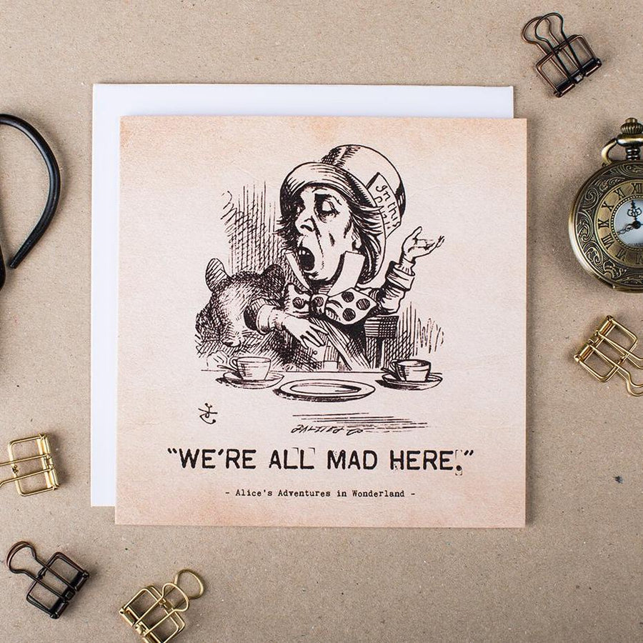 Alice In Wonderland Greetings Card - 'We're All Mad Here' Mad Hatter