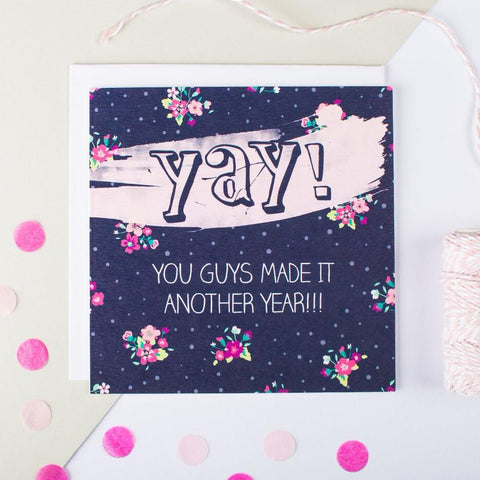 'Yay! You Guys Made It Another Year!' Anniversary Card