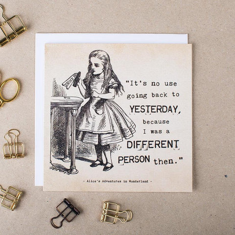 Alice In Wonderland Greetings Card - 'It's No Use Going Back To Yesterday'