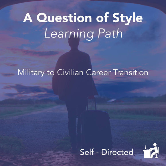 A Question of Style - Military to Civilian Career Transition - Learning Path