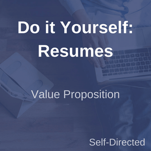 Do It Yourself Resumes: Value Proposition