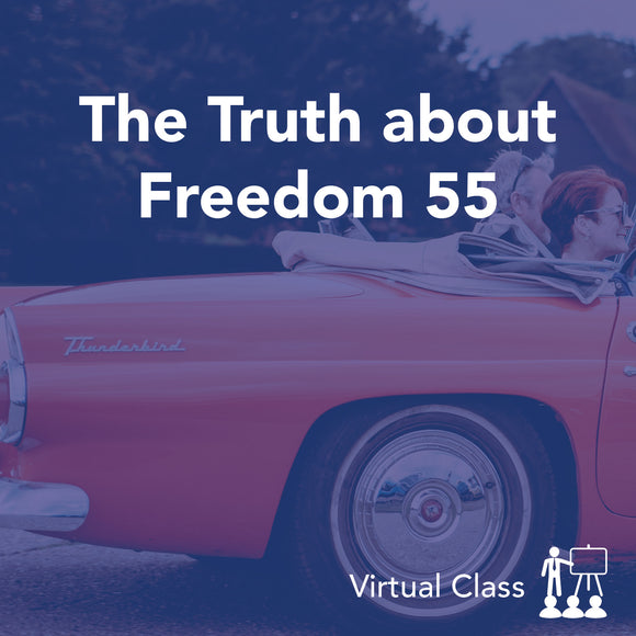 The Truth about Freedom 55 (Free Course)