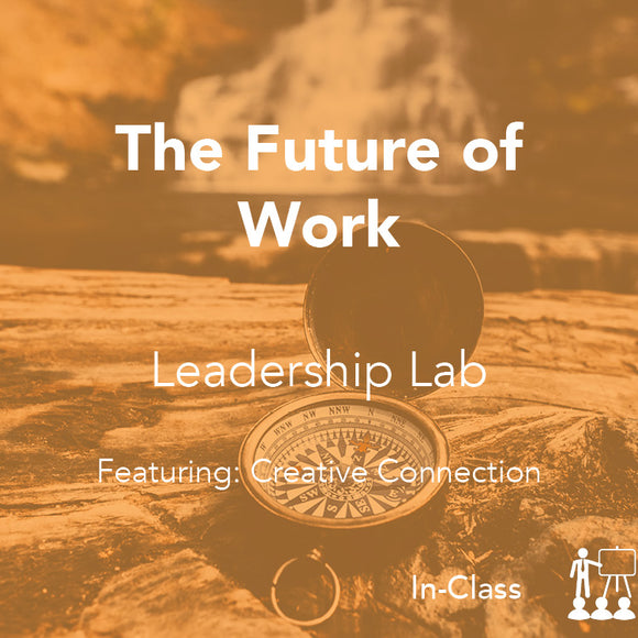 The Future of...WORK: Leadership Lab Series